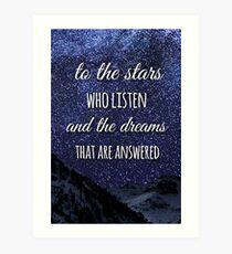 To The Stars Who Listen Art Print