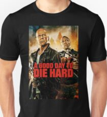 A Good Day to Die Hard Unisex T-Shirt