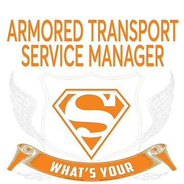 ARMORED TRANSPORT SERVICE MANAGER by Jordynthanhs