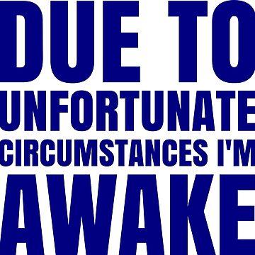 I'm Awake - Navy Text by CrazyShirtLady