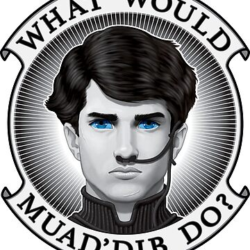 What Would Muad'Dib Do? by Dexternal