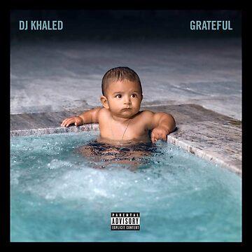 Grateful - DJ Khaled by lukejosh