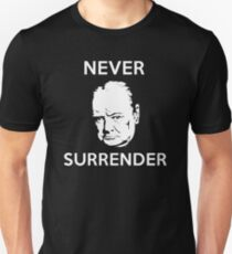 I'm Never Surrender T-Shirt