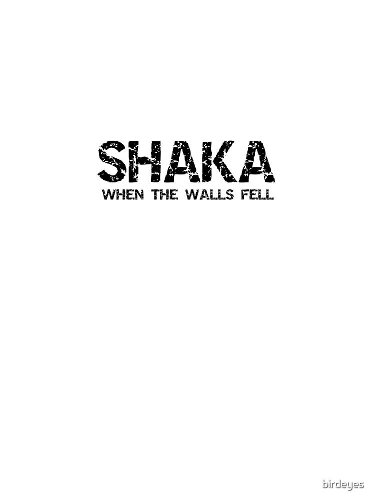 SHAKA WHEN THE WALLS FELL  by birdeyes
