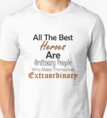 Ordinary People Extraordinary Heroes Inspirational Design T-Shirt