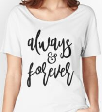 Always & Forever Women's Relaxed Fit T-Shirt
