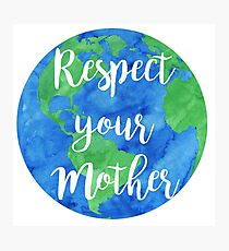 respect your mother Photographic Print