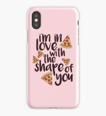 I'm In Love With Pizza iPhone Case