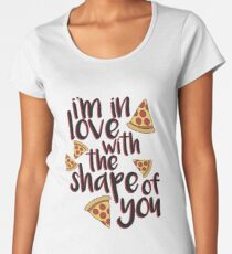 I'm In Love With Pizza Women's Premium T-Shirt