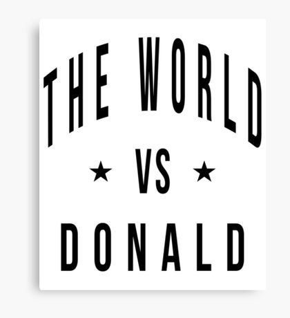 The world vs donald Canvas Print