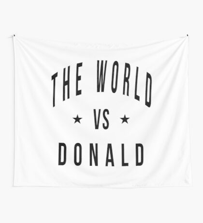 The world vs donald Wall Tapestry