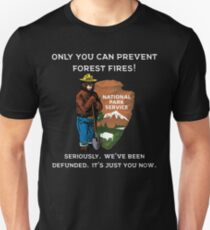Only You Can Prevent Forest Fires Unisex T-Shirt