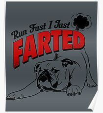 RUN FAST I JUST FARTED - Funny Dog Products Poster