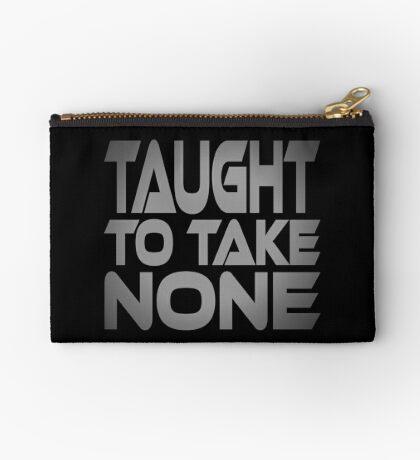 Taught to Take None Studio Pouch