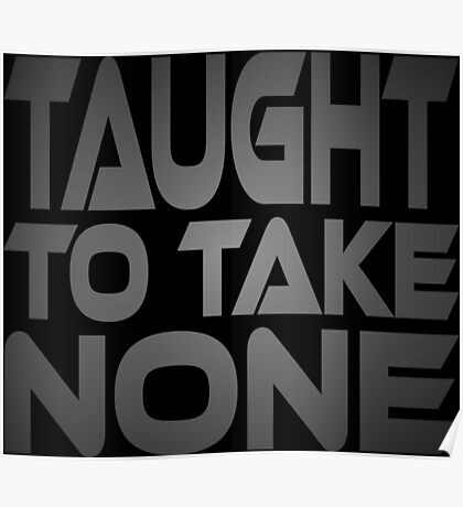 Taught to Take None Poster