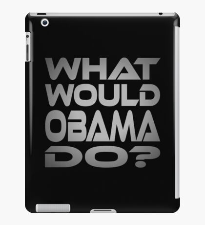 What Would Obama Do? iPad Case/Skin