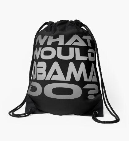 What Would Obama Do? Drawstring Bag