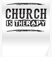 Church Is Therapy - Funny Christitan Faith Saying Poster
