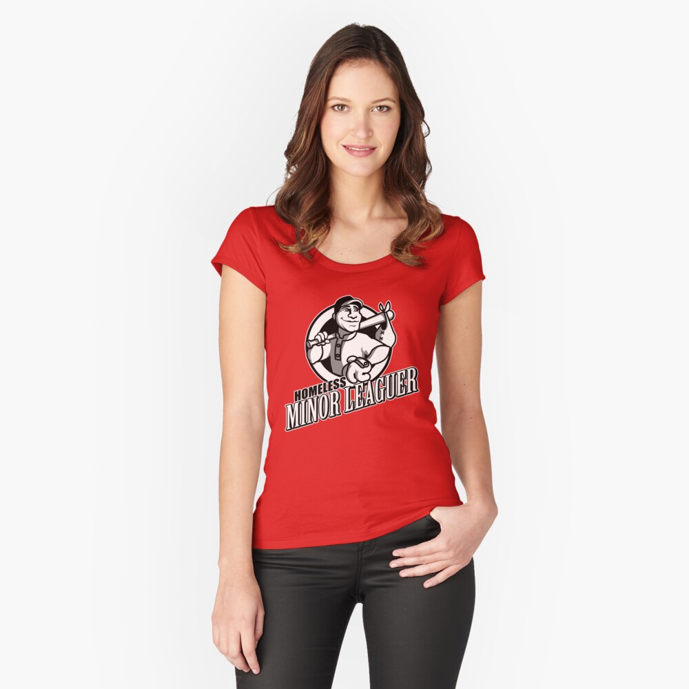 Homeless Minor Leaguer Women's Fitted Scoop T-Shirt Front