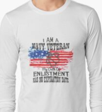 I Am A Navy Veteran - My Oath Is Enlistment Has No Expiration Date Long Sleeve T-Shirt