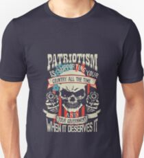Patriotism Is Supporting Your Country All The Time  Unisex T-Shirt