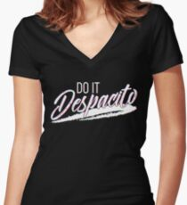 Do It Despacito Women's Fitted V-Neck T-Shirt