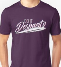 Do It Despacito T-Shirt