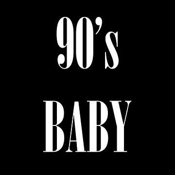 90's BABY by sphyinxx