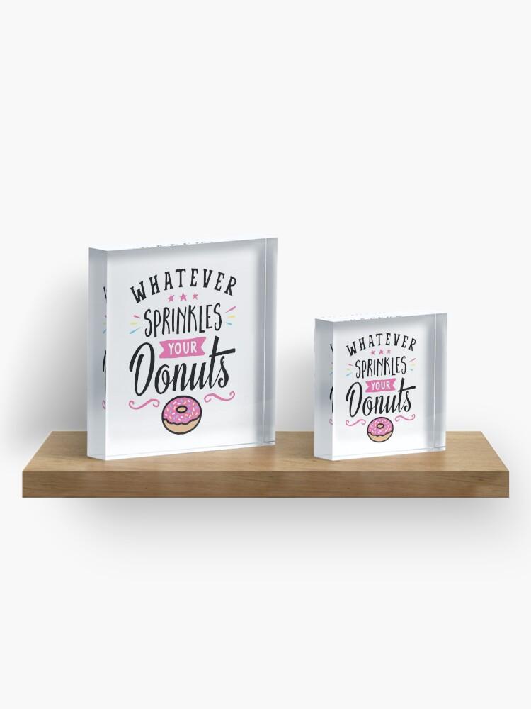 Alternative Ansicht von Was auch immer Ihre Donuts-Typografie besprüht Acrylblock