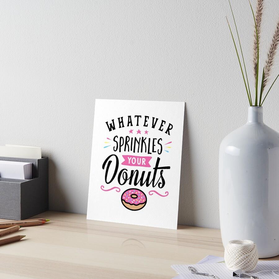 Was auch immer Ihre Donuts-Typografie besprüht Galeriedruck