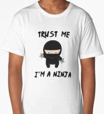 Trust me I am  a Ninja Long T-Shirt