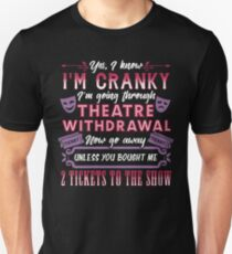 Theatre Withdrawal. Theatre Lover. Unisex T-Shirt