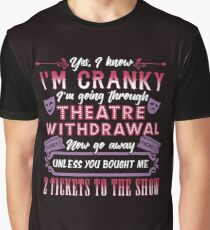 Theatre Withdrawal. Theatre Lover. Graphic T-Shirt