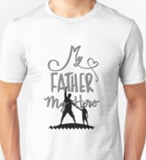My Father, My Hero Unisex T-Shirt