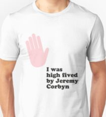 I was high fived by Jeremy Corbyn Unisex T-Shirt