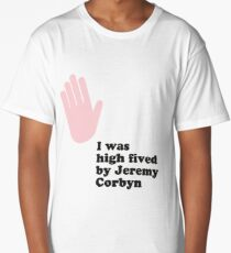 I was high fived by Jeremy Corbyn Long T-Shirt