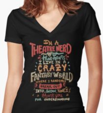 I'm a Theatre Nerd Women's Fitted V-Neck T-Shirt