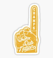 Dub Nation Warriors 2017 NBA Champs - By The Golden State Sticker