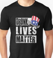 Funny Independence Day Drunk Lives Matter T-Shirt  T-Shirt