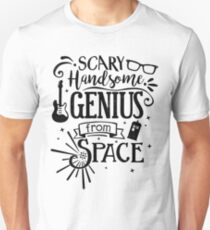 Scary Handsome Genius from Space Unisex T-Shirt