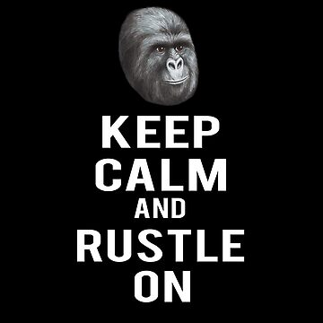 Keep Calm And Rustle On by RHAbstraction