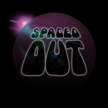 Spaced Out by OddOwlOutlet