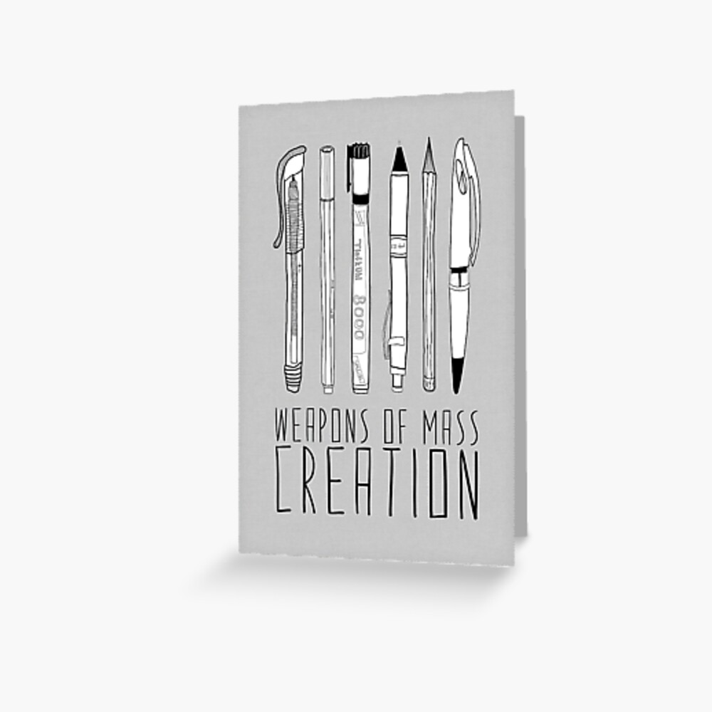 Weapons Of Mass Creation (on grey) Greeting Card