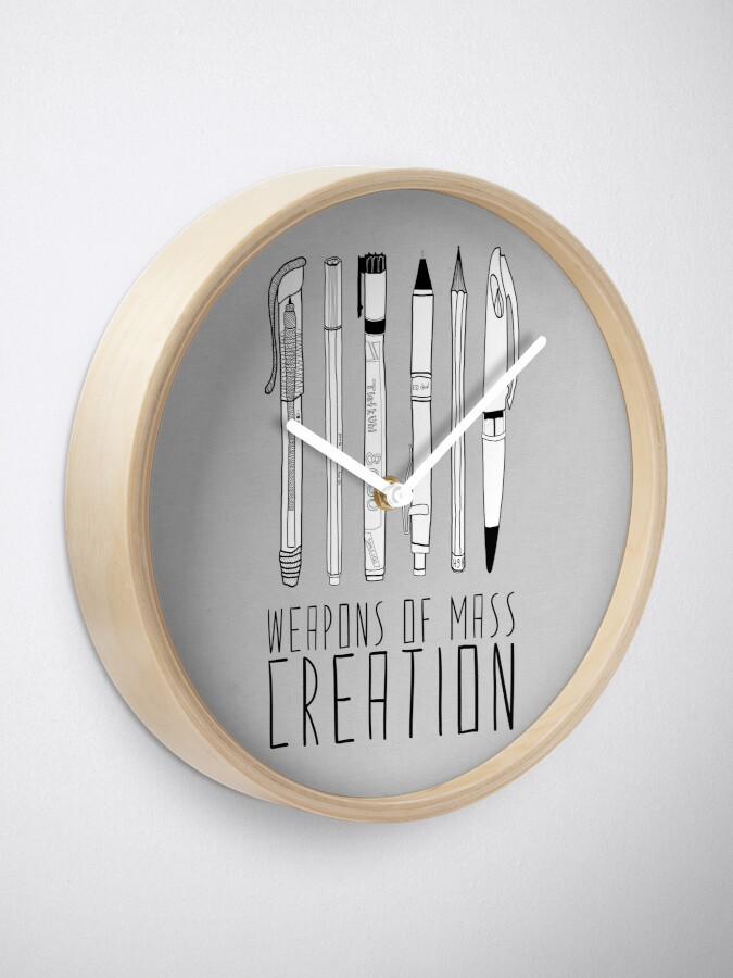 Alternate view of Weapons Of Mass Creation (on grey) Clock
