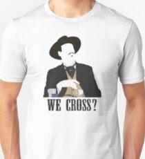 Tombstone: We Cross? Slim Fit T-Shirt