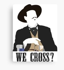 Tombstone: We Cross? Canvas Print