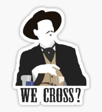 Tombstone: We Cross? Sticker