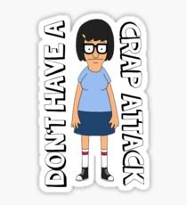 Don't Have A Crap Attack Tina Sticker