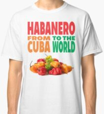 HABANERO - FROM CUBA TO THE WORLD Classic T-Shirt