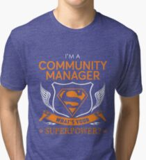 COMMUNITY MANAGER Tri-blend T-Shirt